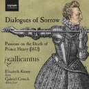 Dialogues of Sorrow: Passions on the Death of Prince Henry (1612)/Gallicantus, Elizabeth Kenny