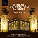 The Organ of Buckingham Palace/Joseph Nolan
