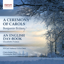 Ceremony of Carols, An English Day-Book/NYCoS National Girls Choir, Claire Jones, Christopher Bell