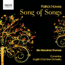 Song of Songs: Patrick Hawes/Elin Manahan Thomas/Conventus/ECO/Roger Sayer