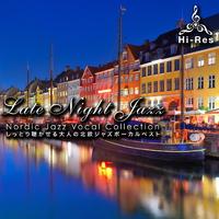 Late Night Jazz〜しっとり聴かせる大人の北欧ジャズボーカルベスト