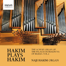 ナジ・ハキム:オルガン作品集 Hakim Plays Hakim: The Schuke Organ of the Palacio Euskalduna of Bilbao, Vol. 2/ナジ・ハキム