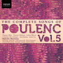 The Complete Songs of Poulenc, Vol.5/Malcolm Martineau, Catherine Wyn-Rogers, Thomas Oliemans