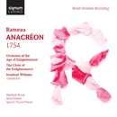 Rameau: Anacreon (1754) World Premiere Recording/Jonathan Williams, Orchestra Of The Age Of Enlightenment, The Choir Of The Enlightenment
