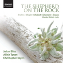 The Shepherd on the Rock: Chamber Works and Lieder by Brahms, Chopin, Schubert, Schumann and Strauss/Ailish Tynan, Christopher Glynn, Julian Bliss
