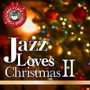 Jazz Loves Christmas~大人のための特選クリスマスジャズ・ベストII/Various Artists