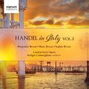 Handel in Italy, Vol. 2/Benjamin Bevan, Bridget Cunningham, London Early Opera, Mary Bevan, Sophie Bevan