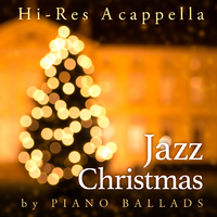 Hi-Res A cappella Jazz Christmas by Piano Ballads