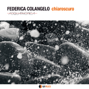 CHIAROSCURO/FEDERICA COLANGELO Acquaphonica