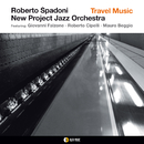TRAVEL MUSIC/Roberto Spadoni- New Project jazz Orchestra