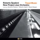 TRAVEL MUSIC/Roberto Spadoni- New Project jazz Orchestra