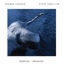 Morning Dreaming/Thomas Clausen, Steve Swallow