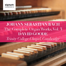 Johann Sebastian Bach: The Complete Organ Works Vol. 3 – Trinity College Chapel, Cambridge/David Goode