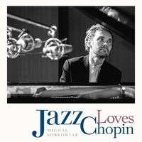 JAZZ LOVES CHOPIN