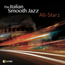 The Italian Smooth Jazz All Starz/Various Artists