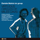 VIRTUOUS CIRCLES OF MILES DAVIS/DANIELE MALVISI Six Group