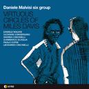 VIRTUOUS CIRCLES OF MILES DAVIS/DANIELE MALVISI Six Group