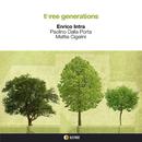 three generations/Enrico Intra-Paolino Dalla Porta- Mattia Cigalini