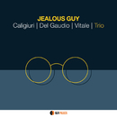 JEALOUS GUY/CALIGIURI DEL GAUDIO VITALE TRIO