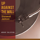 Up Against The Wall/Stonewall Jackson
