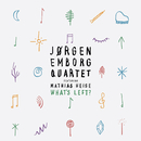 What's Left/Jørgen Emborg Quartet