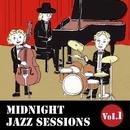 MIDNIGHT JAZZ SESSIONS  Vol.1 - 老舗ジャズバーで聴くゆったりBGM -/Relaxing Jazz Trio