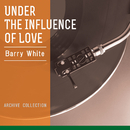 Under The Influence of Love/Barry White
