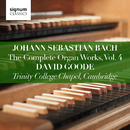 Johann Sebastian Bach: The Complete Organ Works Vol. 4 – Trinity College Chapel, Cambridge/David Goode