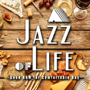 A Jazz of Life~Good BGM for Comfortable Days~のんびりくつろぎのカフェラウンジジャズ/Various Artists