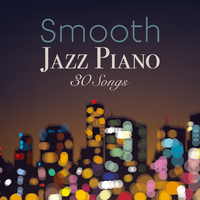 Smooth Jazz Piano 30 Songs