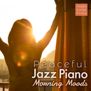 Peaceful Jazz Piano - Morning Moods -/Smooth Lounge Piano