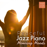 Peaceful Jazz Piano - Morning Moods -