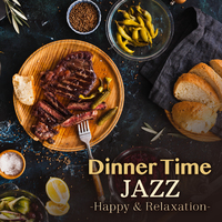 Dinnertime Jazz - Happy & Relaxation -