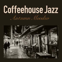 Coffeehouse Jazz - Autumn Moods -