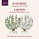 シューベルト : アルペジオーネソナタ - ショパン : チェロとピアノのためのソナタ/David Kenedy; Rianka Bouwmeester