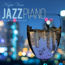 Night View Jazz Piano ~ 夜景と美しい対話のひととき ~/Relaxing Piano Crew