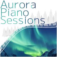 Aurora Piano Sessions ~ しっとり響く大人の贅沢ピアノ ~