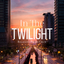 In The Twilight/Relaxing Piano Crew