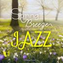Spring Breeze Jazz ~ 新しい息吹 ~/Relaxing Piano Crew