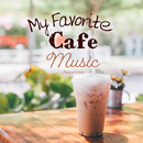 My Favorite Café Music/Relax α Wave