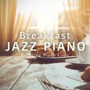 Breakfast Jazz Piano/Relaxing Piano Crew