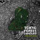 Tokyo Forest 24Hours/ジョー奥田