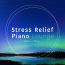 Stress Relief Piano Lounge/Relax α Wave