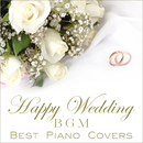 Happy Wedding BGM -Best Piano Covers-/Relaxing Piano Crew