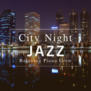 City Night Jazz/Relaxing Piano Crew