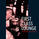 First Class Lounge~じっくり聴きたい夜カフェギター~/Cafe lounge Jazz