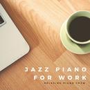 Jazz Piano For WORK/Relaxing Piano Crew