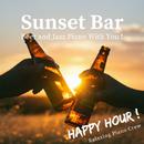 Sunset Bar/Relaxing Piano Crew