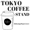 TOKYO COFFEE STAND/Relaxing Piano Crew