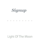 Signup/Light Of The Moon